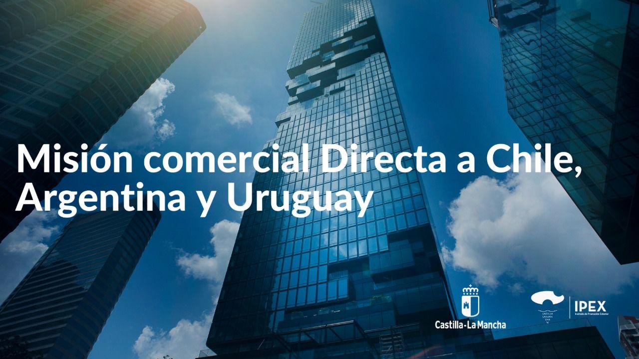 El IPEX vuelve a las misiones con presencia directa con una misión comercial a Chile, Argentina y Uruguay